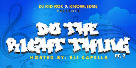 DJ Kidroc x Knowledge Presents: Do The Right Thing PT. 2 tickets
