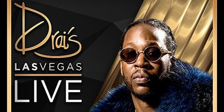 2 CHAINZ LIVE - Drai's Nightclub - Vegas Guest List - HipHop - 7/20 tickets