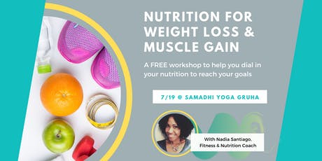 Nutrition for Weight Loss & Muscle Gain Talk + Q&A tickets