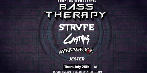 Bass Therapy W/ Strvfe, Castor, Average Joe, & More!