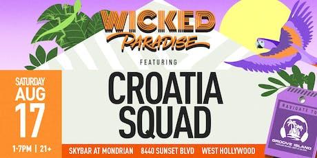Wicked Paradise ft. Croatia Squad tickets
