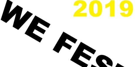 WeFest 2019 :  A Political Theater Festival built around inclusion  tickets