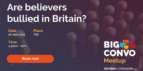 Are believers bullied in Britain? tickets