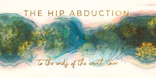 The Hip Abduction w/ Artikal Sound System