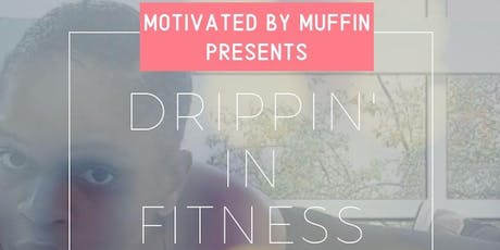 Motivated By Muffin Drippin' In Fitness tickets