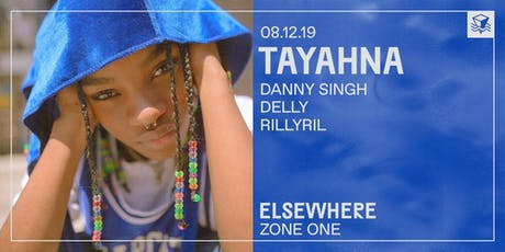 Tayahna @ Elsewhere (Zone One) tickets