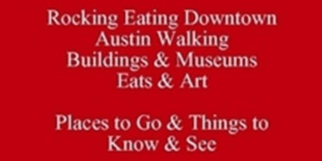 Free Get My eBook & Etiq-Talk Rocking Eating Downtown Austin Walking Buildings & Museums Eats & Art Places to Go & Things to Know & See - 512 821-2699 ATX University Eating Club tickets