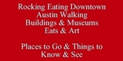 Free eBook & Etiq-Talk Rocking Eating Downtown Austin Walking Buildings & Museums Eats & Art Places to Go & Things to Know & See - 512 821-2699 ATX University Eating Club