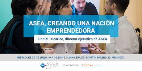 Desayuno: ASEA, creando una Nación emprendedora | MENDOZA | EXCLUSIVO PARA ENTIDADES entradas