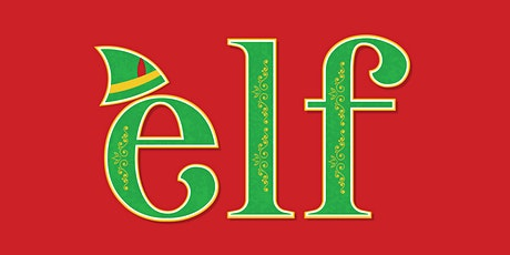 Elf: The Musical tickets