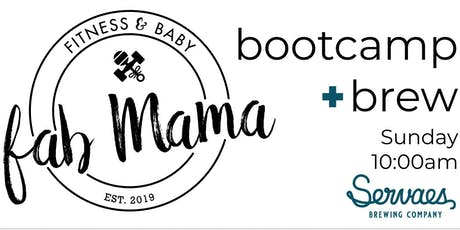 fabMama Bootcamp + Brew @ Servaes BrewCo tickets