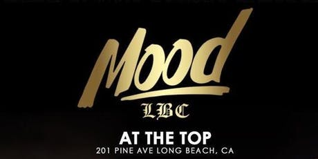 MOOD LBC Inside AT THE TOP Nightclub In Downtown Long Beach tickets