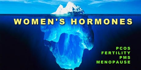 Female Hormones Seminar: PCOS, Infertility & PMS tickets
