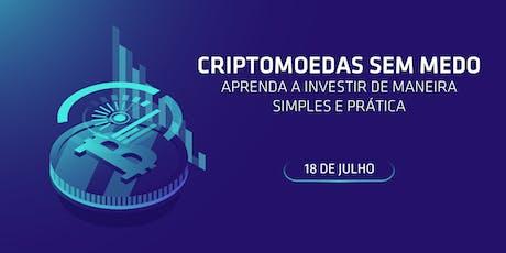 Criptomoedas sem medo  aprenda a investir de maneira  simples e prática ingressos