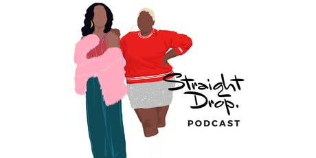 Straight Drop Podcast  Season 1 Wrap Party tickets