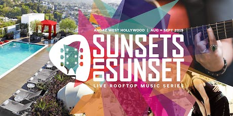 Sunsets on Sunset - Andaz LIVE Rooftop Music Series tickets
