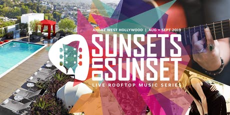 Sunsets on Sunset - Andaz Rooftop LIVE Music Series tickets