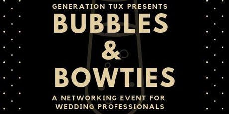 Bubbles & Bowties Wedding Professionals Networking  tickets