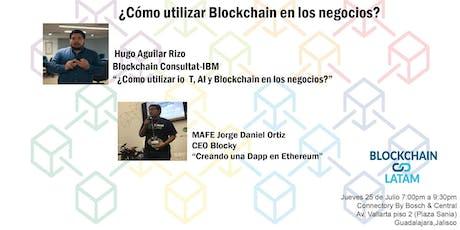 Blockchain Latam - ¿Cómo utilizar Blockchain en los negocios? -   boletos