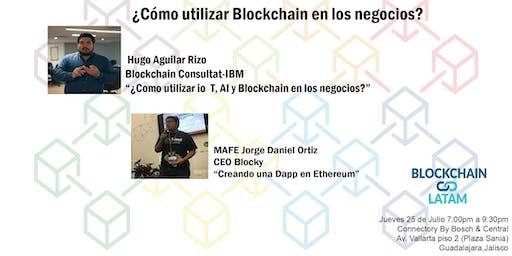 Blockchain Latam - ¿Cómo utilizar Blockchain en los negocios? -