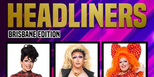Headliners Drag Showcase Brisbane Volume 3