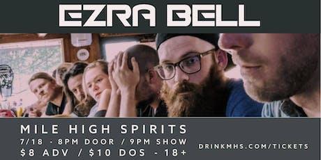 Ezra Bell at Mile High Spirits tickets