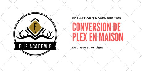 Formation : Conversion de Plex en maison tickets