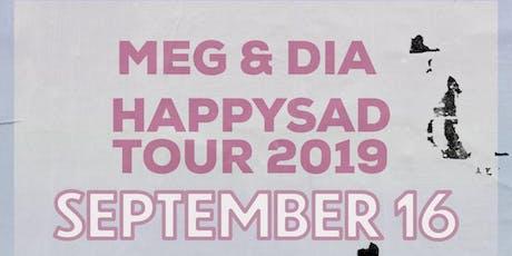 MEG & DIA - HAPPYSAD TOUR 2019 tickets