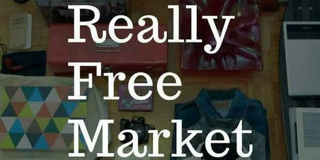 Really, Really Free Market:  Sat., August 3rd, 2019! 10 a.m. - 4:00 p.m. tickets