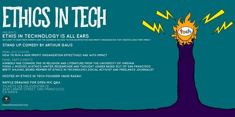 We are all Ears! Ethics In Technology Community Night and Comedy Show!  tickets