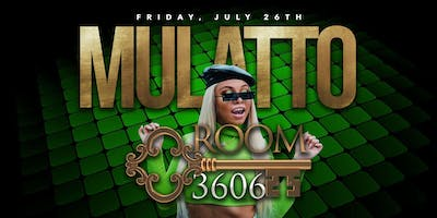 Mulatto hosts Elevate Fridays @ Room 3606  July 26th
