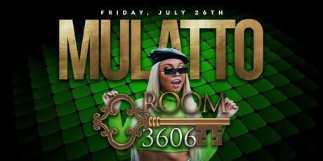 Mulatto hosts Elevate Fridays @ Room 3606  July 26th tickets