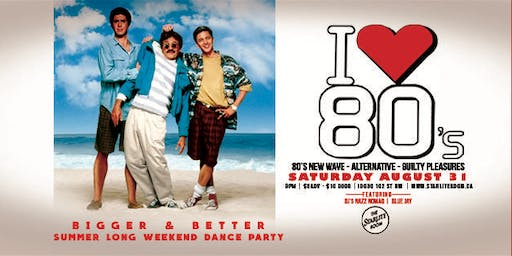 I Love 80's Summer Long Weekend Dance Party: Aug 31