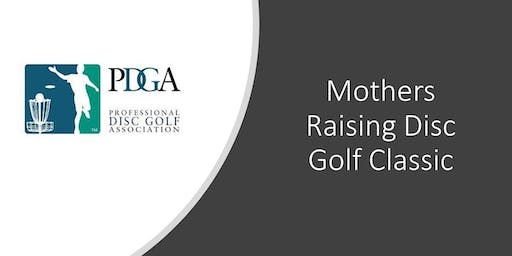 "Mothers Raising Sons Disc Golf Classic ""To Cause A Change"""