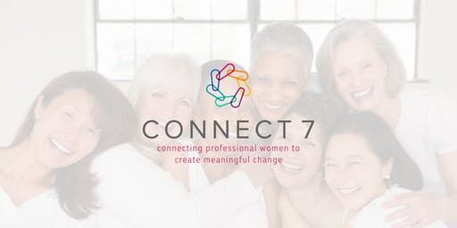 Connect 7  - Connecting Professional Women to Create Meaningful Change