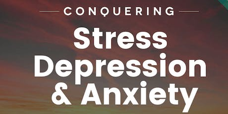 Conquering Stress, Depression & Anxiety Workshop-WEBINAR tickets