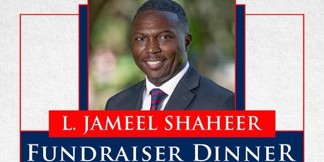 L. Jameel Shaheer Fundraiser Dinner tickets