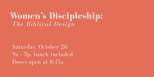 Women's Discipleship: The Biblical Design