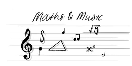 Maths & Music: Maybe I Could Be A Mathematician