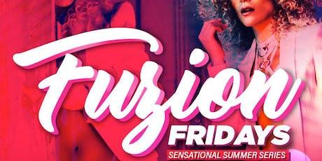 Fuzion Fridays :: Sensational Summer Series... tickets