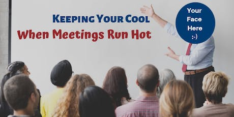 Keeping Your Cool When Meetings Run Hot tickets