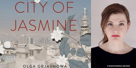 City of Jasmine (2019) by Olga Grjasnowa - Book Talk & Author Appearance tickets