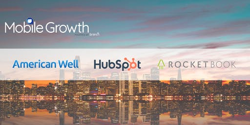 Mobile Growth Boston w/Hubspot, American Well, and Rocketbook at GasBuddy