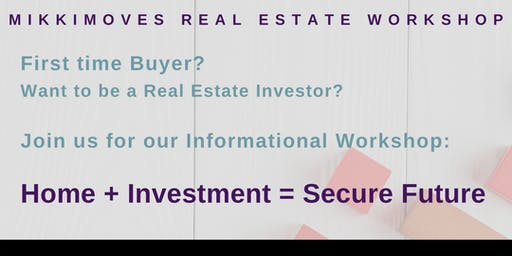 First Time Home Buyer & Investor Workshop