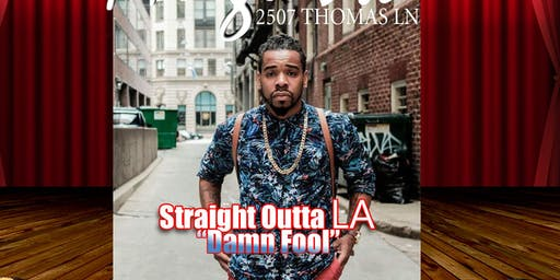 "JOKERS COMEDY CLUB PRESENTS: STRAIGHT OUTTA LA IT'S ""DAMN FOOL"""