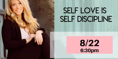 Self Love is Self Discipline tickets