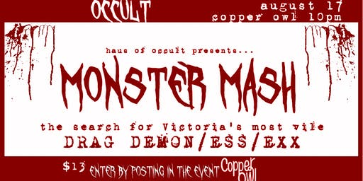 MONSTER MASH: the search for Victoria's most vile DRAG DEMON/ESS/EXX