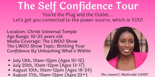 """""""The Self Confidence Tour, Presented By LWOO The Confidence Connector."""""""