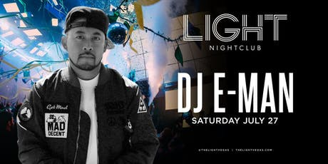 Dj E-Man @ Light Nightclub •FREE ENTRY, GIRLS FREE DRINKS & LINE SKIP• tickets