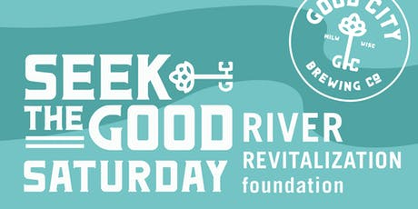 Seek the Good Saturday | River Revitalization Foundation tickets
